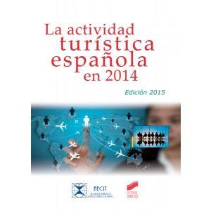 LA ACTIVIDAD TURISTICA ESPAÑOLA EN 2014 (EDICION 2015)
