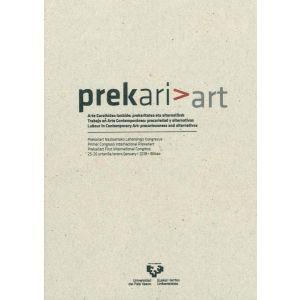 PREKARIART. ARTE GARAIKIDEA LANBIDE: PREKARITATEA ETA ALTERNATIBAK / TRABAJO EN