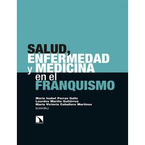 SALUD  ENFERMEDAD Y MEDICINA EN EL FRANQUISMO