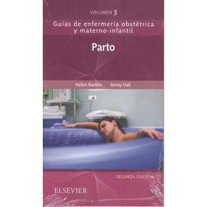 PARTO : GUIAS DE ENFERMERIA OBSTETRICA Y MATERNO-INFANTIL