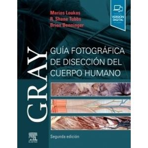 GRAY GUIA FOTOGRAFICA DE DISECCION DEL CUERPO HUMANO