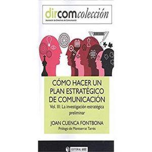COMO HACER UN PLAN ESTRATEGICO DE COMUNICACION. VOL III
