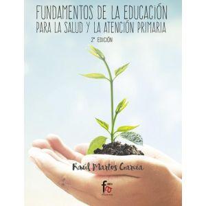 FUNDAMENTOS DE LA EDUCACION PARA LA SALUD Y LA ATENCION PRIMARIA-2 EDICION