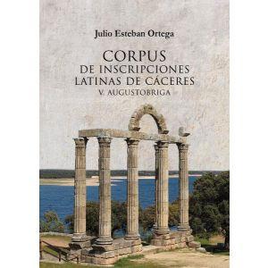 CORPUS DE INSCRIPCIONES LATINAS DE CACERES V: AUGUSTOBRIGA.