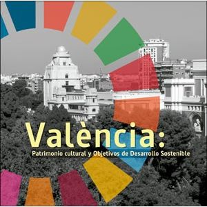 VALENCIA: PATRIMONIO CULTURAL Y OBJETIVOS DE DESARROLLO SOSTENIBLE