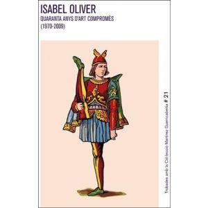 ISABEL OLIVER. QUARANTA ANYS D´ART COMPROMES (1970-2009)