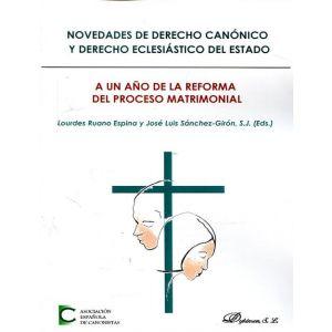 NOVEDADES DE DERECHO CANONICO Y DERECHO ECLESIASTICO DEL ESTADO. A UN AÑO DE LA
