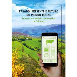 PASADO  PRESENTE E FUTURO DO MUNDO RURAL