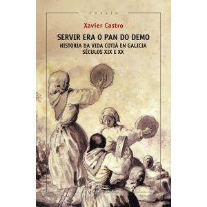 SERVIR ERA O PAN DO DEMO. HISTORIA DA VIDA COTIA EN GALICIA. (SECULOS XIX E XX)