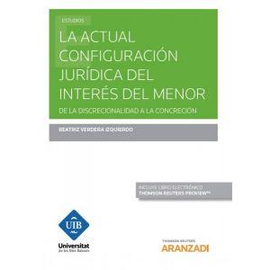 LA ACTUAL CONFIGURACION JURIDICA DEL INTERES DEL MENOR (PAPEL + E-BOOK)