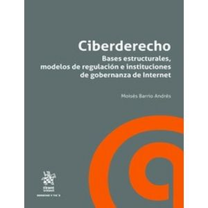 CIBERDERECHO. BASES ESTRUCTURALES  MODELOS DE REGULACION E INSTITUCIONES DE GOBE