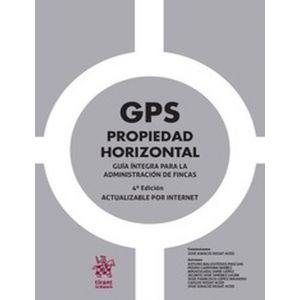 GPS PROPIEDAD HORIZONTAL . GUIA INTEGRA PARA LA ADMINISTRACION DE FINCAS