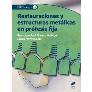 RESTAURACIONES Y ESTRUCTURAS METALICAS EN PROTESIS FIJA