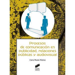 PROCESOS DE COMUNICACION EN PUBLICIDAD RELACIONES PUBLICAS Y AUDIOVISUAL