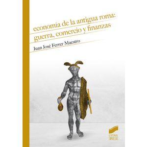 ECONOMIA DE LA ANTIGUA ROMA : GUERRA  COMERCIO Y FINANZAS