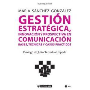 GESTION ESTRATEGICA  INNOVACION Y PROSPECTIVA EN COMUNICACION