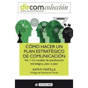 COMO HACER UN PLAN ESTRATEGICO DE COMUNICACION VOL. I.