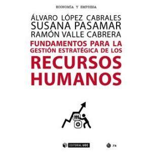 FUNDAMENTOS PARA LA GESTION ESTRATEGICA DE LOS RECURSOS HUMANOS