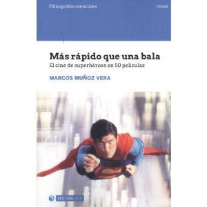 MAS RAPIDO QUE UNA BALA EL CINE DE SUPERHEROES EN 50 PELICULAS