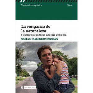 VENGANZA DE LA NATURALEZA 50 NARRATIVAS EN TORNO A   MEDIOAMB