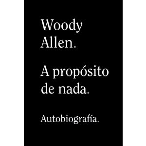 A PROPOSITO DE NADA  AUTOBIOGRAFIA