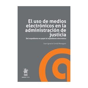 USO DE MEDIOS ELECTRONICOS EN LA ADMINISTRACION DE JUSTICIA EL + EBOOK GRATIS
