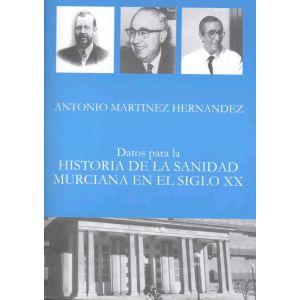 DATOS PARA LA HISTORIA DE LA SANIDAD MURCIANA EN EL SIGLO XX