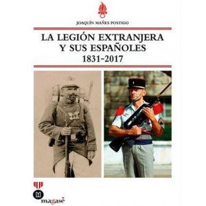 LEGION EXTRANJERA Y SUS ESPAÑOLES 1831 2017   LA