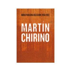 MARTIN CHIRINO. OBRAS PARA UNA COLECCION [1956-2013]