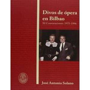 DIVOS DE OPERA EN BILBAO 50 CONVERSACIONES 1975-1996