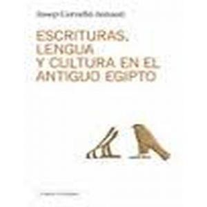 ESCRITURAS LENGUA Y CULTURA EN EL ANTIGUO EGIPTO