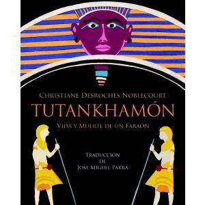 TUTANKHAMON VIDA Y MUERTE DE UN FARAON