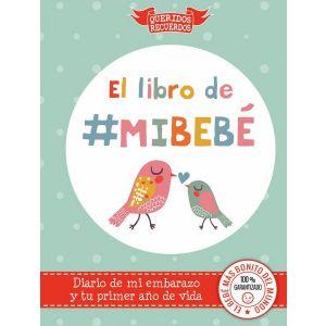 EL LIBRO DE MI BEBE DIARIO DE MI EMBARAZO Y TU PRIMER AÑO DE VIDA