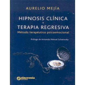 HIPNOSIS CLINICA Y TERAPIA REGRESIVA
