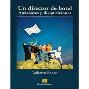 DIRECTOR DE HOTEL  ANECDOTAS Y DISQUISICIONES