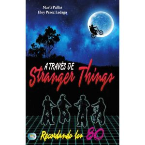 A TRAVES DE STRANGER THINGS RECORDANDO LOS 80