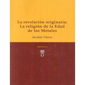 REVELACION ORIGINARIA LA RELIGION DE LA EDAD DE LOS METALES LA