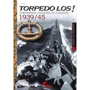 TORPEDO LOS  SUBMARINOS ALEMANES EN COMBATE 1939 45