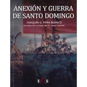 ANEXION Y GUERRA DE SANTO DOMINGO