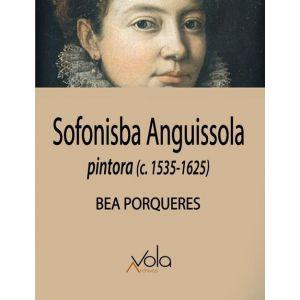 SOFONISBA ANGUISSOLA PINTORA C 1535 - 1625