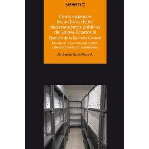 COMO ORGANIZAR LOS ARCHIVOS DE LOS DEPARTAMENTOS PUBLICOS DE GUINEA ECUATORIAL