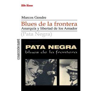 BLUES DE LA FRONTERA. ANARQUIA Y LIBERTADA DE LOS