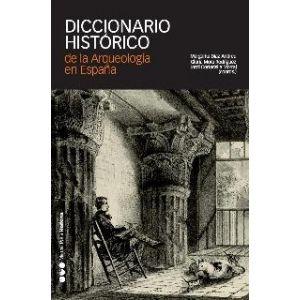 DICCIONARIO HISTORICO DE LA ARQUEOLOGIA EN ESPAÑA