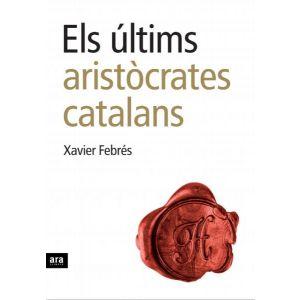 ELS ULTIMS ARISTOCRATES CATALANS