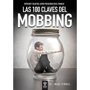 LAS 100 CLAVES DEL MOBBING. DETECTAR Y SALIR DEL ACOSO PSICOLOGICO EN EL TRABAJO