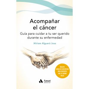 ACOMPAÑAR EL CANCER GUIA PARA CUIDADORES DE PACIENTES CON CANCER
