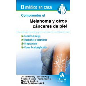 COMPRENDER EL MELANOMA Y OTROS CANCERES DE PIEL