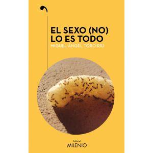 SEXO (NO) LO ES TODO