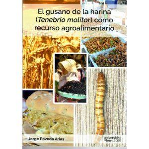 EL GUSANO DE LA HARINA (TENEBRIO MOLITOR) COMO RECURSOS AGROALIMENTARIO