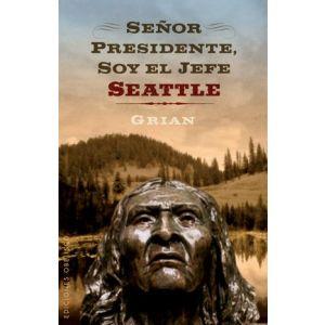 SEÑOR PRESIDENTE  SOY EL JEFE SEATLE